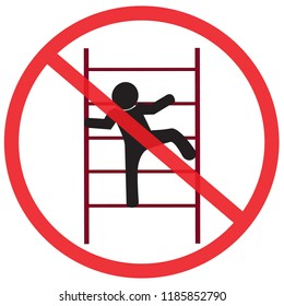 do not climb on shelving. Not Allowed Sign, Accident Prevention signs, Accident Prevention signs, warning symbol, road symbol sign and traffic symbol design concept, vector illustration.