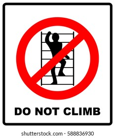 Do not climb on shelving sign. Prohibition sign in red circle isolated on white. Vector illustration. Warning banner