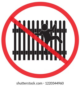do not climb the wooden fence. Not Allowed Sign, warning symbol, road symbol sign and traffic symbol design concept, vector illustration.
