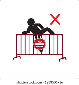 do not climbing steel traffic fence with no entry sign, no entry. Not Allowed Sign, warning symbol, road symbol sign and traffic symbol design concept, vector illustration.
