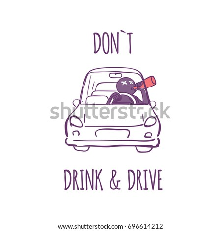 Do Not Drink And Drive Sign, Comic Abstract Character Drink Alcohol And  Drive Car,