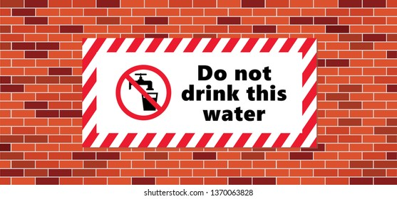 Do not drink this water No drink water Not drinkable Not drinking water World water day aqua H2O Vector drop drops faucet sign signs icon icons symbol No Ban stop fun funny Think safety Safety First