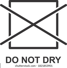 DO NOT DRY ICON, SIGN AND SYMBOL