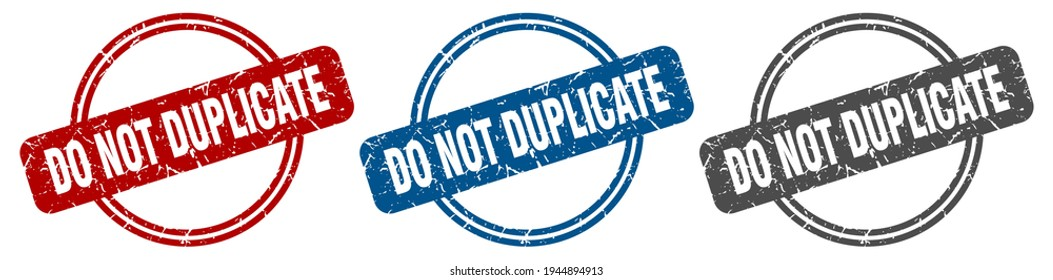 do not duplicate round isolated label sign. do not duplicate stamp