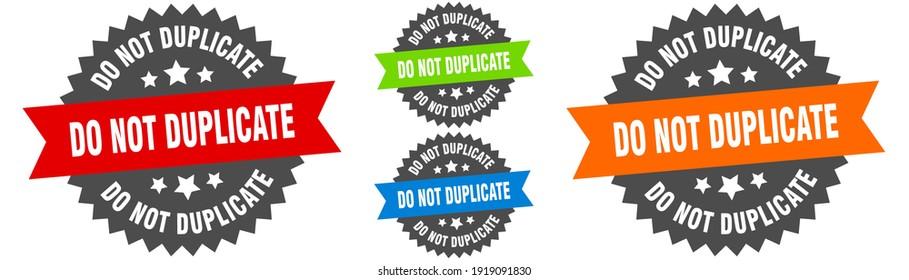 do not duplicate sign. round ribbon label set. Stamp
