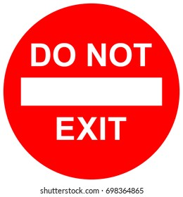 Do not exit, red sign with text, vector illustration.