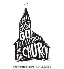 do not just go to church art work black and white style with typography