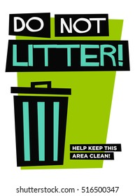 Do Not Litter Help Keep This Area Clean (Flat Style Vector Illustration Sign Notice Poster Design)