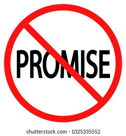 do not promise. Prohibition sign