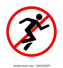 Do not run. Red prohibition warning symbol sign on white background.