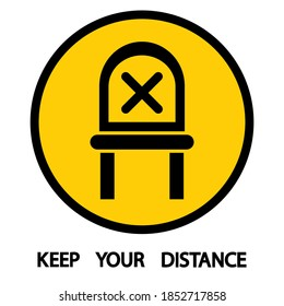Do not sit here. Keep your distance when you are sitting. Signage in public place or transport. Forbidden chair seat. Prevent spread of coronavirus. Forbidden icon for seat. Vector illustration