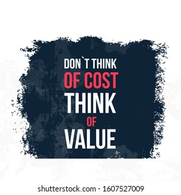 Do not think of Cost Typography quote poster. Motivational grunge design, positive saying, printable slogan