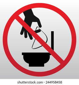 do not Throw trash in the  Toilet