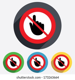 Do not touch. Hand cursor sign icon. Hand pointer symbol. Red circle prohibition sign. Stop flat symbol. Vector