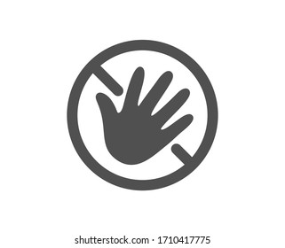 Do not touch hand icon. Hygiene rules - No touch with bare hand sign. For clean hands symbol. Classic flat style. Quality design element. Simple do not touch icon. Vector