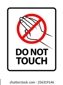 Do Not Touch. An office/business sign formatted to fit within the proportions of an A4 or Letter page.