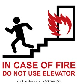 Do not use elevator in case of fire.