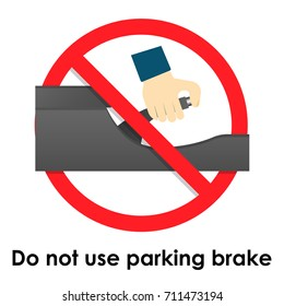 Do not use parking brake when parallel or series parking