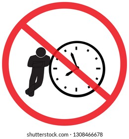 do not waiting for office time to start working on Monday morning, Not Allowed Sign, warning symbol, road symbol sign and traffic symbol design concept, vector illustration.