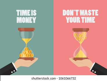 Do not waste your time. Time is money concept