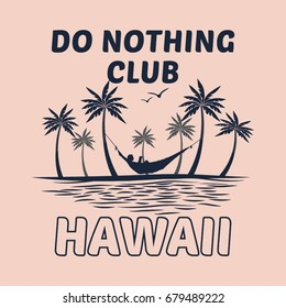 Do Nothing Club Slogan Hawaii Summer Surf 80's Vintage Retro surf and Beach vector design illustration tropical paradise scene palm beach hammock girl and typography for t-shirt and apparels print