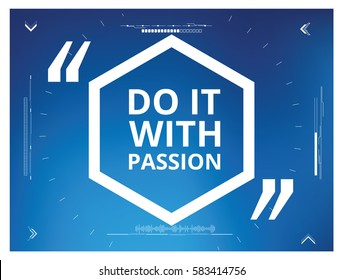 Do it with passion - qoute on gradient backgorund. Vector illustration