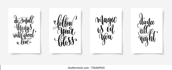 do small things with great love, follow your bliss, magic is in you, dance all night - set of four hand lettering posters, calligraphy vector illustration