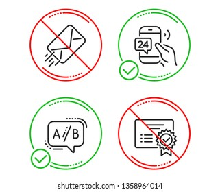 Do or Stop. 24h service, E-mail and Ab testing icons simple set. Certificate sign. Call support, Mail delivery, Test chat. Verified document. Technology set. Line 24h service do icon. Vector