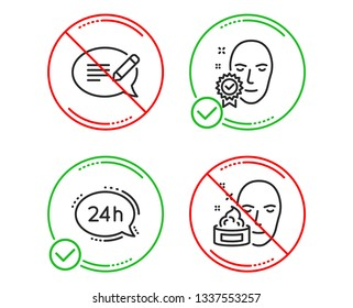 Do or Stop. 24h service, Face verified and Message icons simple set. Face cream sign. Call support, Access granted, Speech bubble. Gel. Business set. Line 24h service do icon. Prohibited ban stop