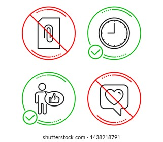 Do or Stop. Attachment, Time and Like icons simple set. Heart sign. Attach document, Office clock, Thumbs up. Like rating. Line attachment do icon. Prohibited ban stop. Good or bad. Vector