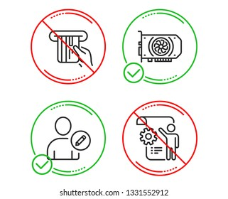 Do or Stop. Gpu, Credit card and Edit user icons simple set. Settings blueprint sign. Graphic card, Atm payment, Profile data. Engineering cogwheel. Line gpu do icon. Prohibited ban stop. Good or bad