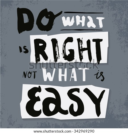 Do What Right Not What Easy Stock Vector Royalty Free 342969290