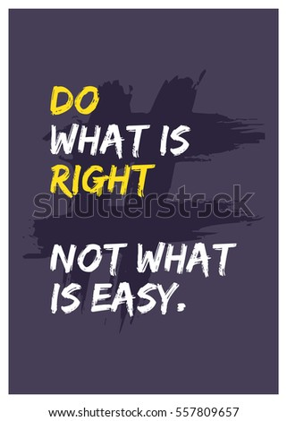 Do What Right Not What Easy Stock Vector Royalty Free 557809657