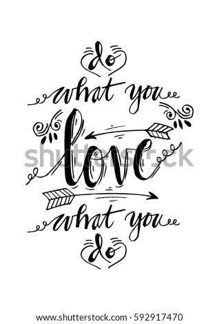 Do What You Love Love What Stock Vector Royalty Free 592917470