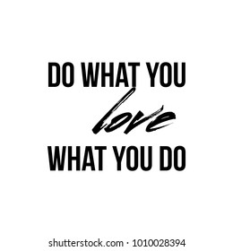 Do What You Love Images Stock Photos Vectors Shutterstock