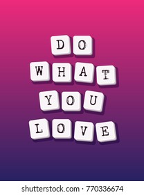 Do What You Love   Vector Greeting Card, Poster, Flyer, Brochure. Template
