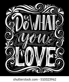 Do what you love.Inspirational quote.Hand drawn illustration with hand lettering.