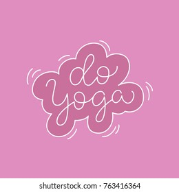 Do Yoga sign. Logo for a yoga studio / classes. Sports motivation illustration. Hand drawn typographic / calligraphic lettering image. Simple thin line vector illustration. Sticker for yoga lovers