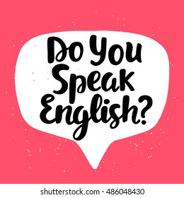 Do you speak English? banner. Modern calligraphy. Speech bubble. Hand written lettering. Vector illustration