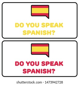 Do You Speak Spanish? English Language and Idioms - Spain Flag Vector Illustration