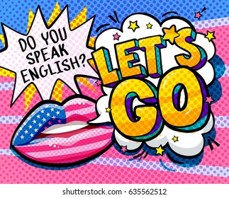 Do you speak English and Let is go word bubble with american flag make up lips. Message Yes in pop art comic style.