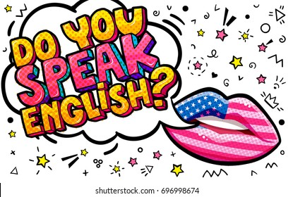 Do you speak English word bubble with american flag make up lips. Message Yes in pop art comic style.