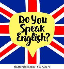 Do you speak English? Language school banner. Modern calligraphy. Speech bubble on national flag. Hand written lettering. Vector illustration