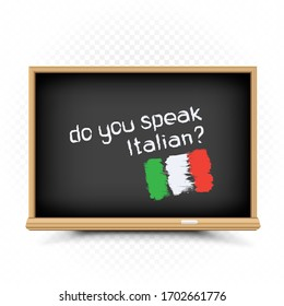 Do you speak text message draw on chalkboard on white background. Italian language education lessons illustration