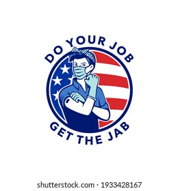 Do Your Job Get The Jab Showing Rosie The Riveter Getting the Covid-19 Vaccination USA Flag Mascot
