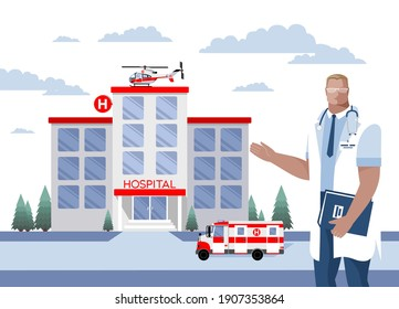 A doctor in the background of a hospital with an ambulance and a helicopter. A concept on the topic of medicine, health care. Vector illustration