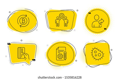 Documentation, Employees teamwork and Bacteria signs. Chat bubbles. Refer friend, Payment card and Refresh bitcoin line icons set. Share, Credit card, Update cryptocurrency. Project. Vector