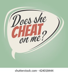 why does she cheat