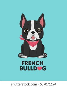 Dog breed French bulldog. The bulldog is dressed in a kerchief of pink color. Text: Love French Bulldog