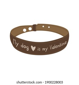 Dog collar for Valentine's Day in cartoon style isolated on white background. Text My dog is my Valentine. Veterinary clinic symbol . Stock vector illustration on isolated white background.